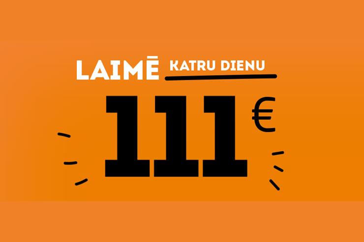 Laimē 111€ KATRU dienu! [NOSLĒDZIES]