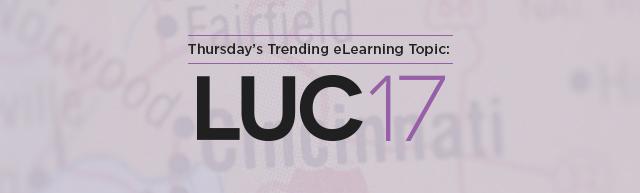 Thursday's Trending eLearning Topic: LUC 2017