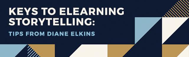 Keys to eLearning Storytelling: Tips From Diane Elkins