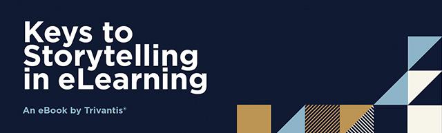 Keys to Storytelling in eLearning - An eBook by Trivantis