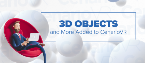 3D Objects and More Added to CenarioVR®