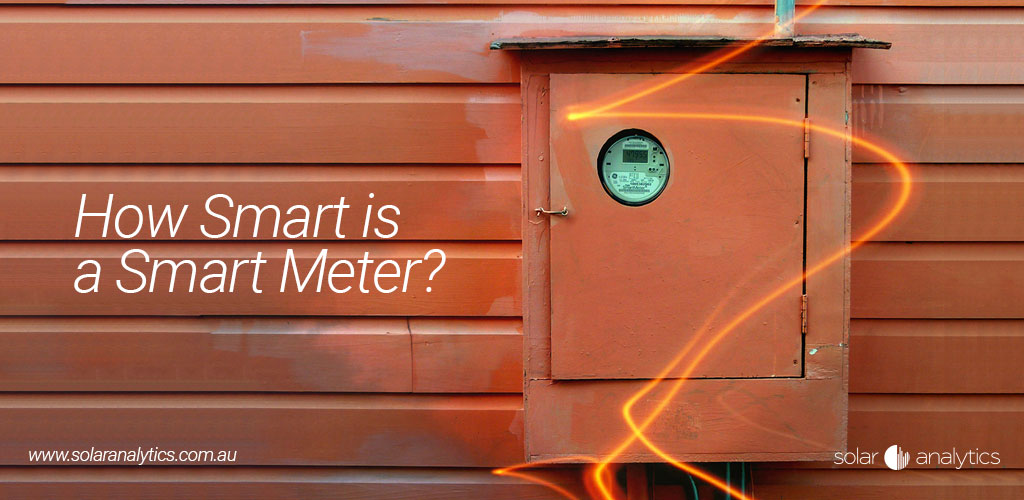 Smart Meters in Australia - how smart are they