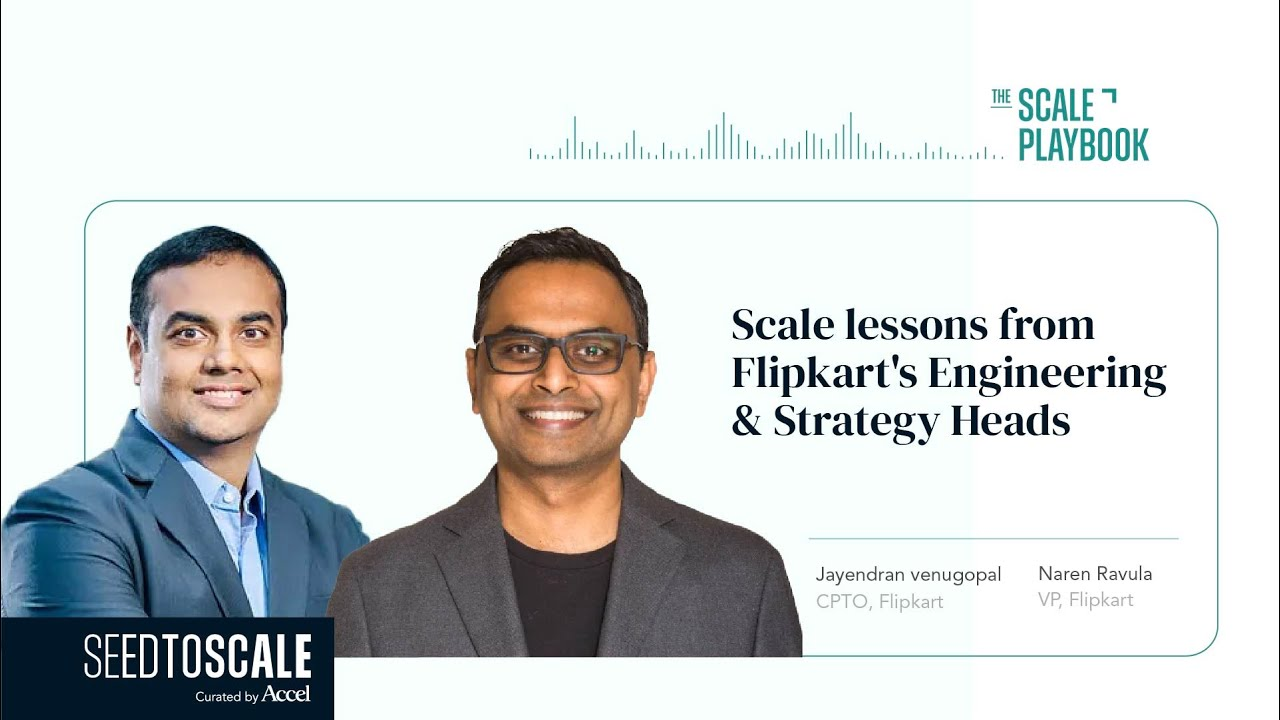 Scale lessons from Flipkarts engineering and strategy heads