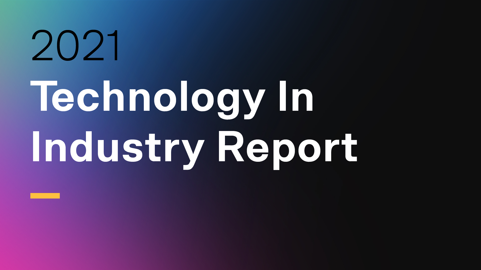 Technology in Industry Reveal 2021: Manufacturing Resilience & Innovation
