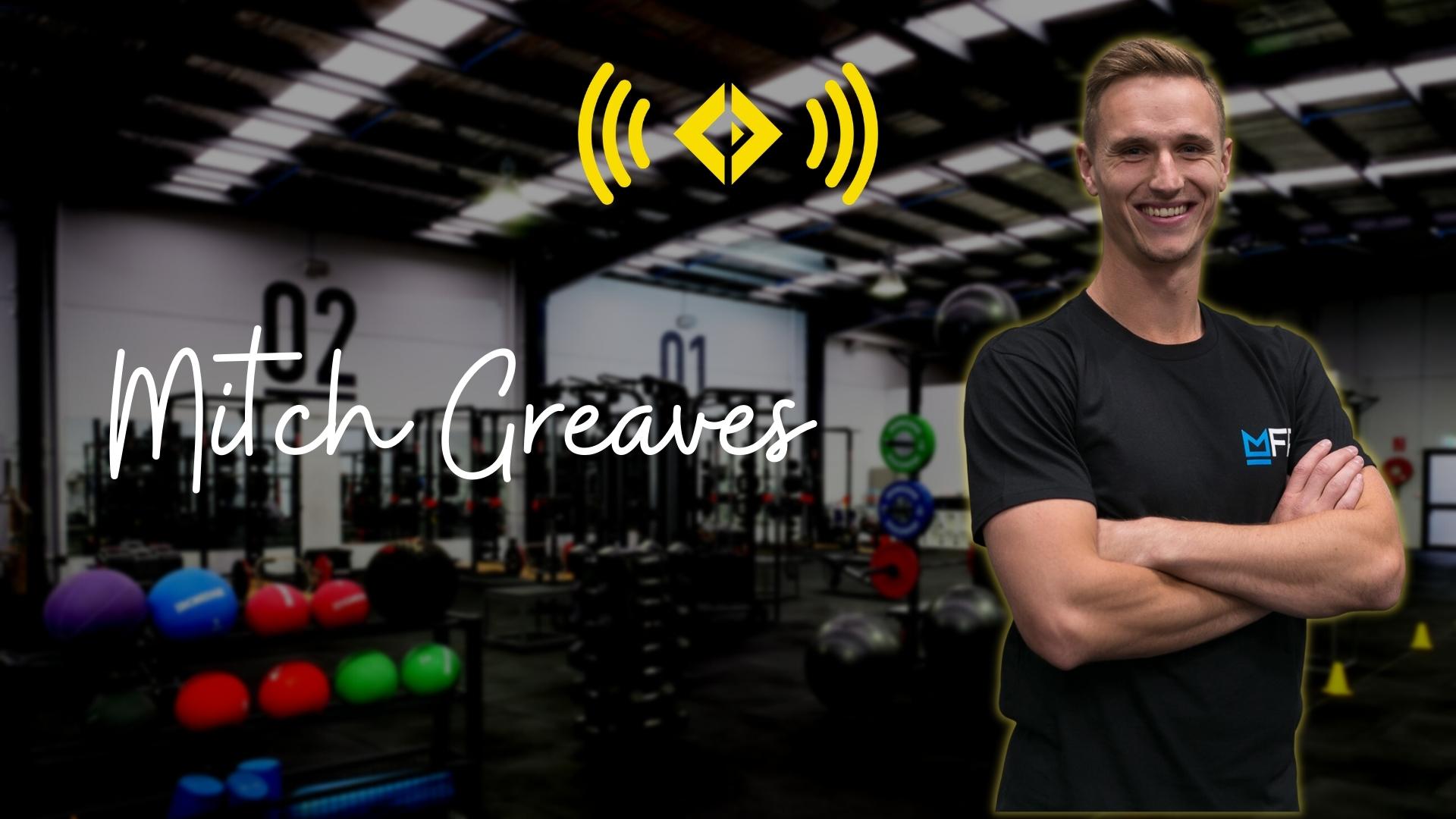 #168 - Mitch Greaves On Training Loads & Rehabilitation
