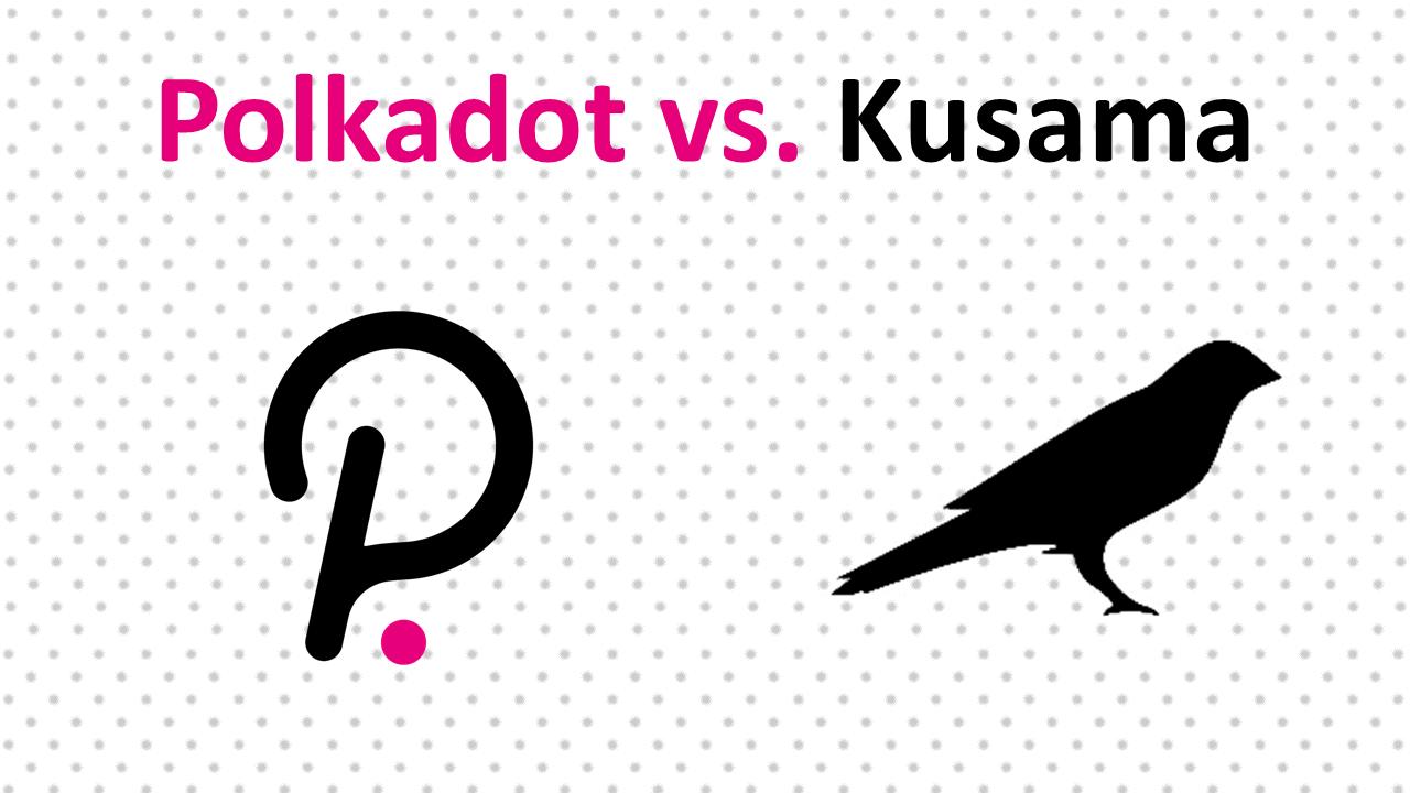 Polkadot (DOT) vs. Kusama (KSM)