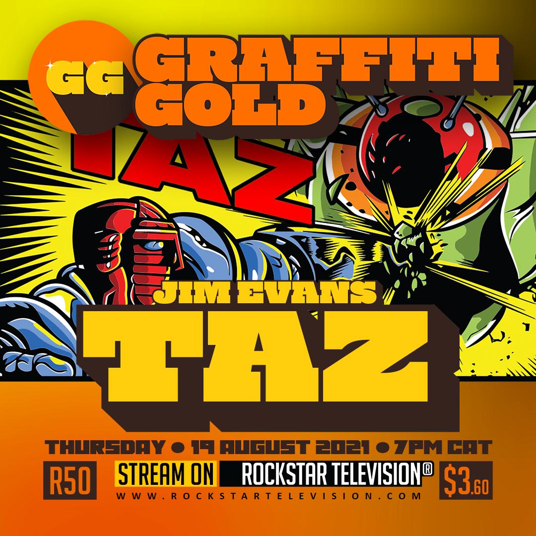 GRAFFITI GOLD presents ARTIST & DESIGNER JIM EVANS aka TAZ