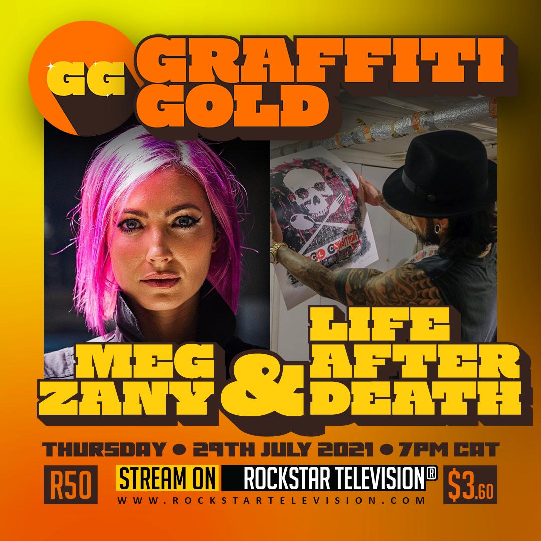 GRAFFITI GOLD presents MEG ZANY & LIFE AFTER DEATH