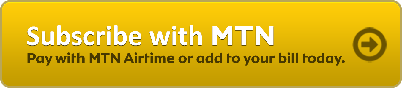SUBSCRIBE WITH MTN