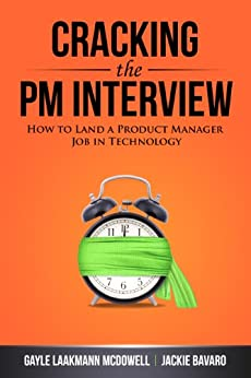 Cracking the PM Interview - Gayle Laakmann McDowell