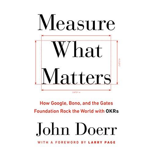 Measure What Matters - John Doerr