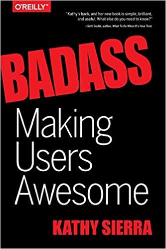 Badass: Making Users Awesome - Kathy Sierra
