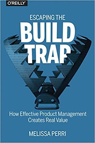 Escaping the build trap - Melissa Perri
