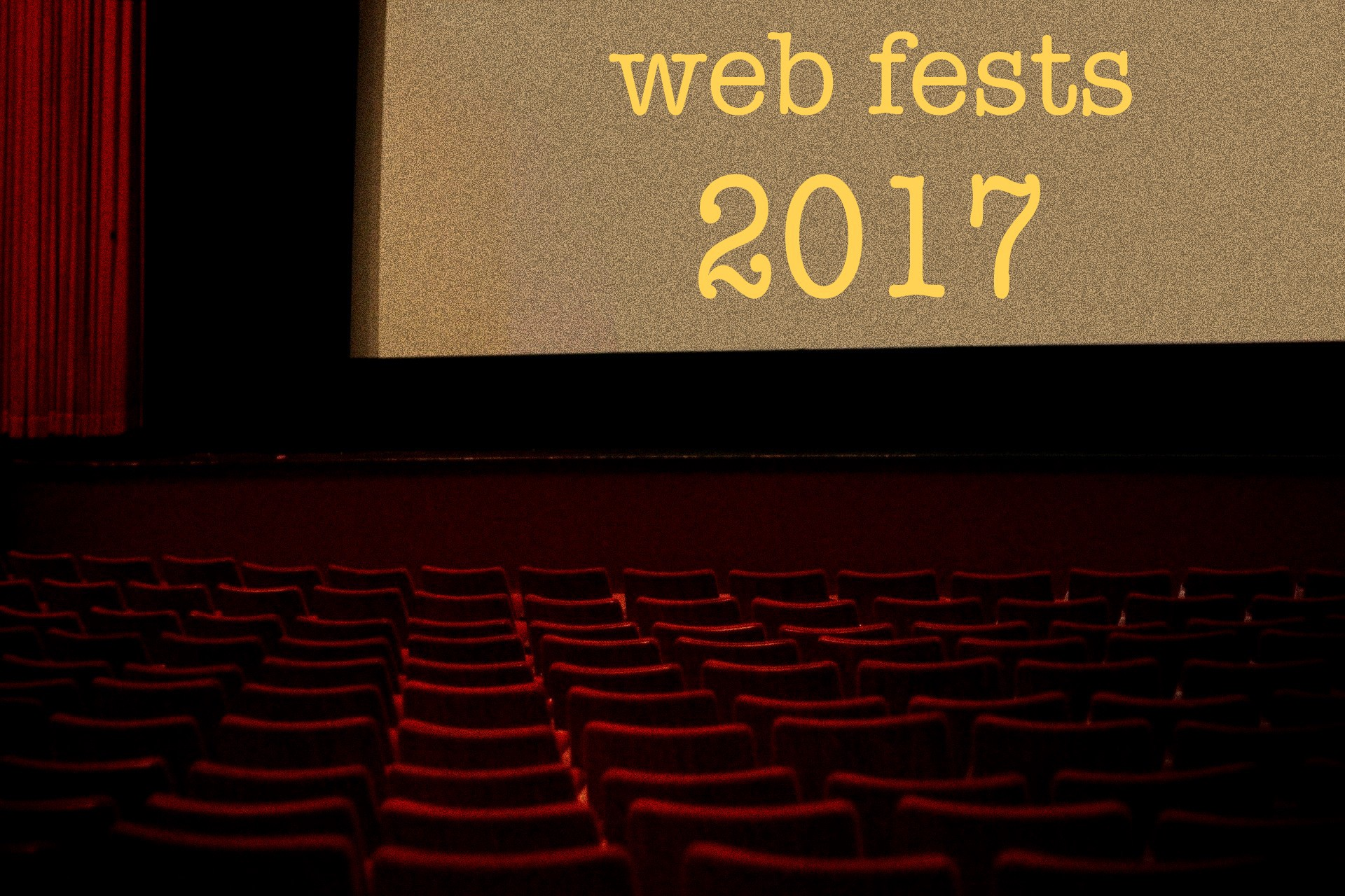 Filmmaker Resource: 2018 Web Fest Deadlines