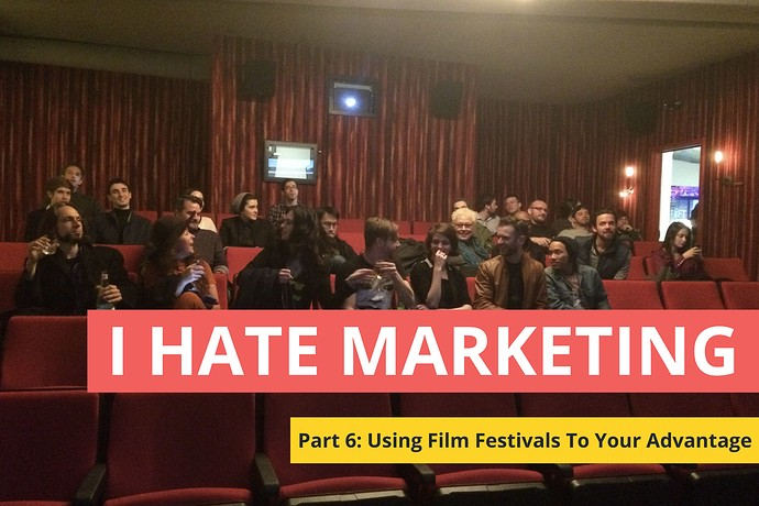 You're Doing Film Festivals Wrong