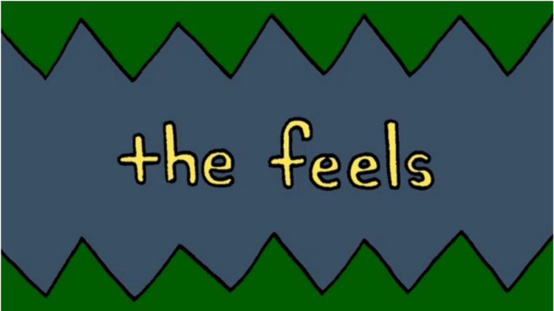 The Feels for 'the feels'