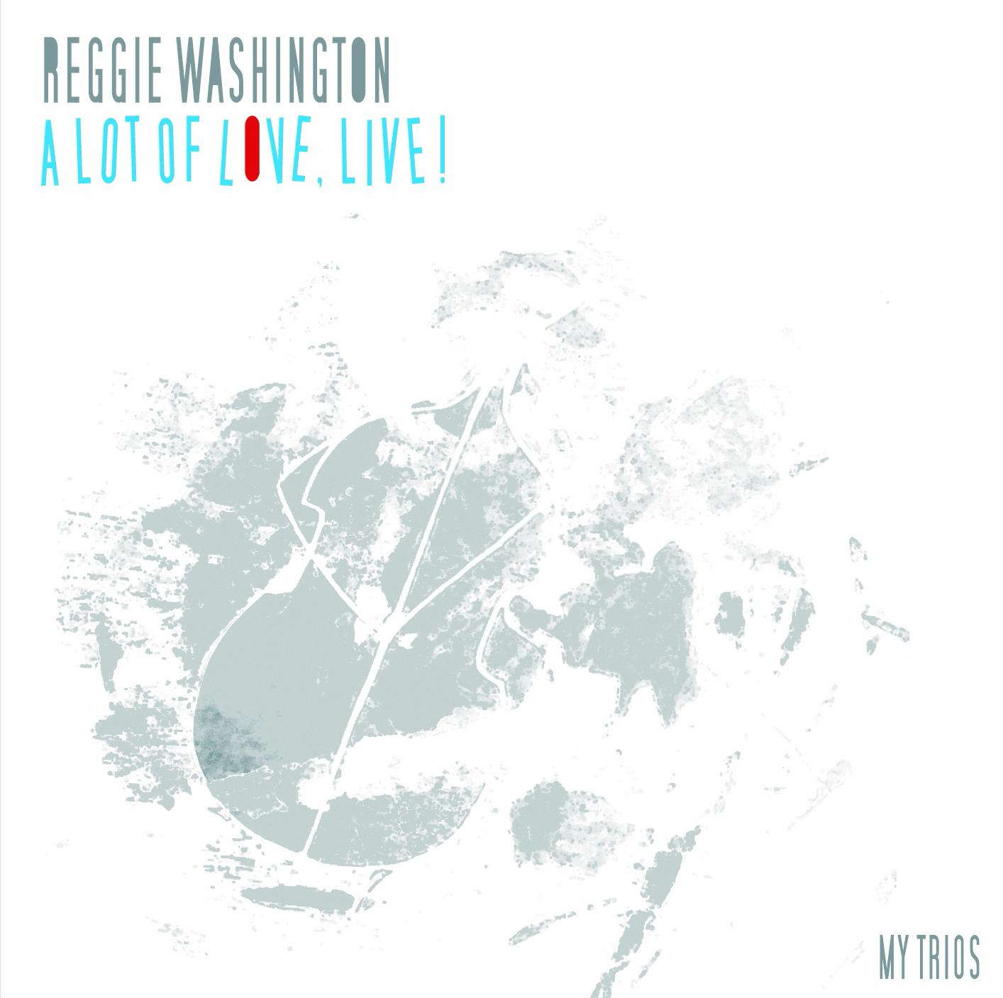 Reggie Washington - A Lot Of Love, Live (CD)