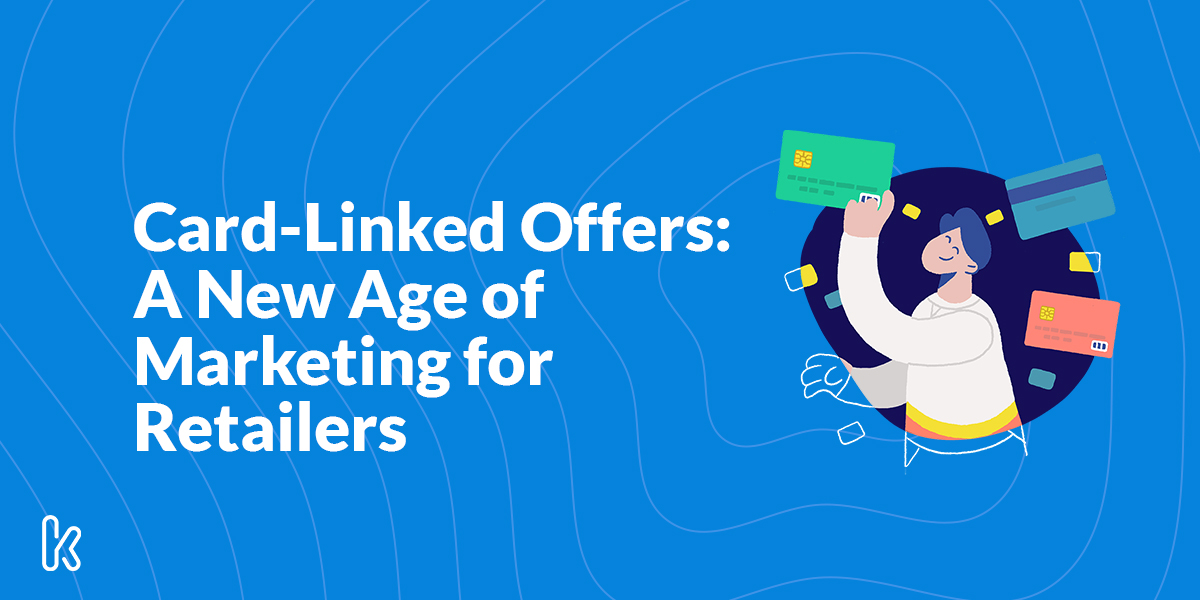 Card-Linked Offers: A New Age of Marketing for Retailers