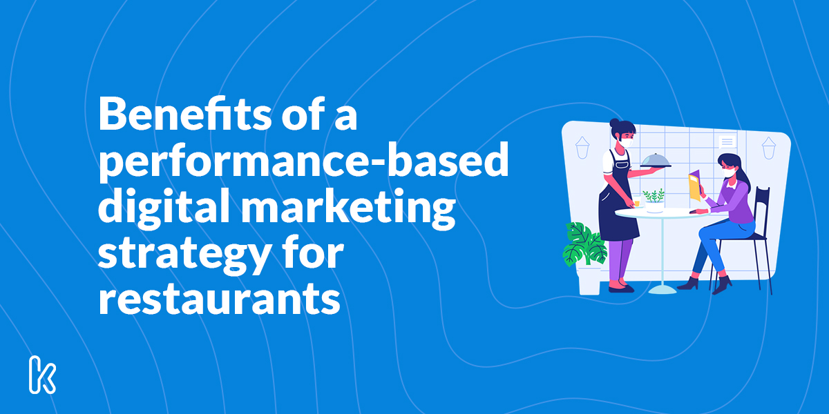 Benefits of a performance-based digital marketing strategy for restaurants