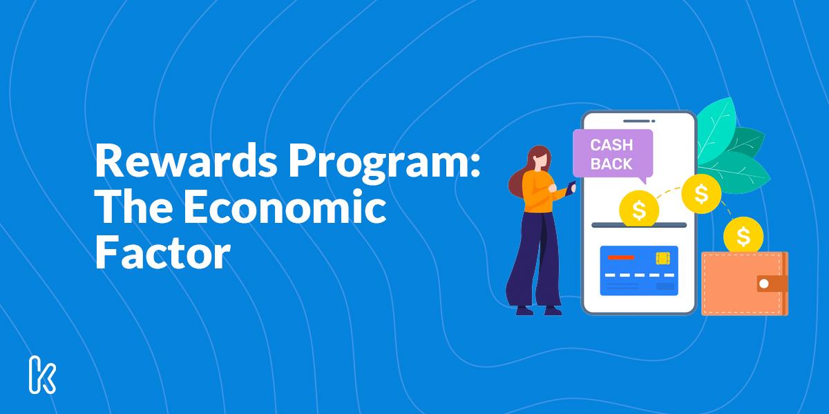 Rewards Programs: The Economic Factor