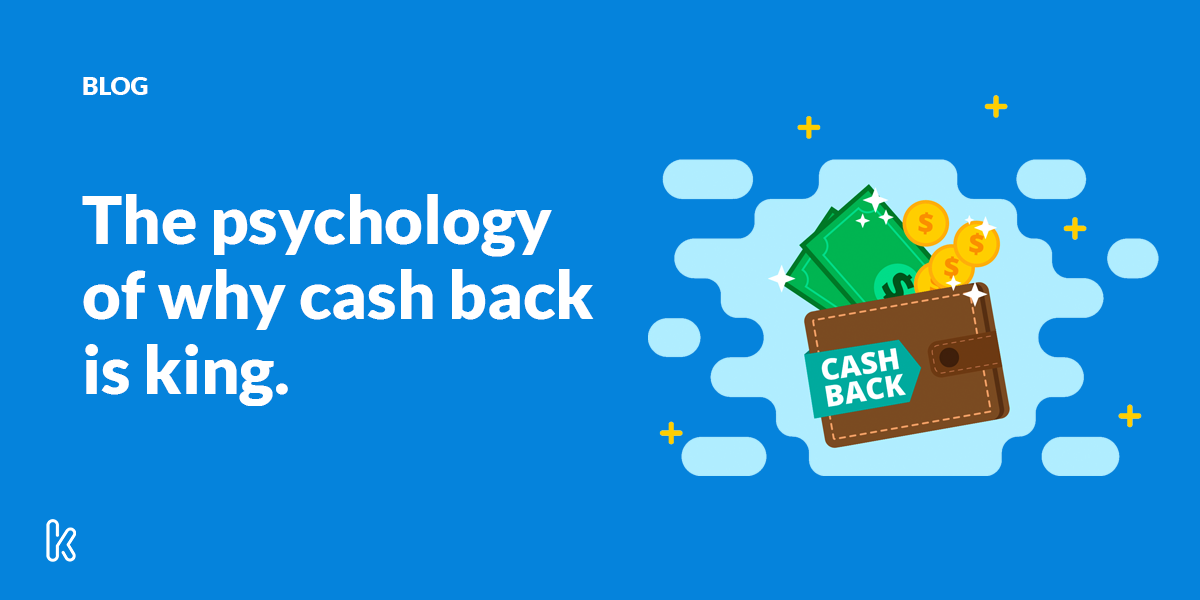The psychology of why cash back is king