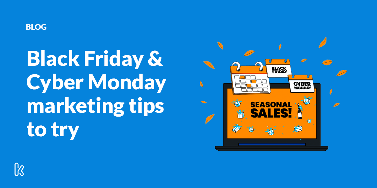 Black Friday & Cyber Monday marketing tips to try