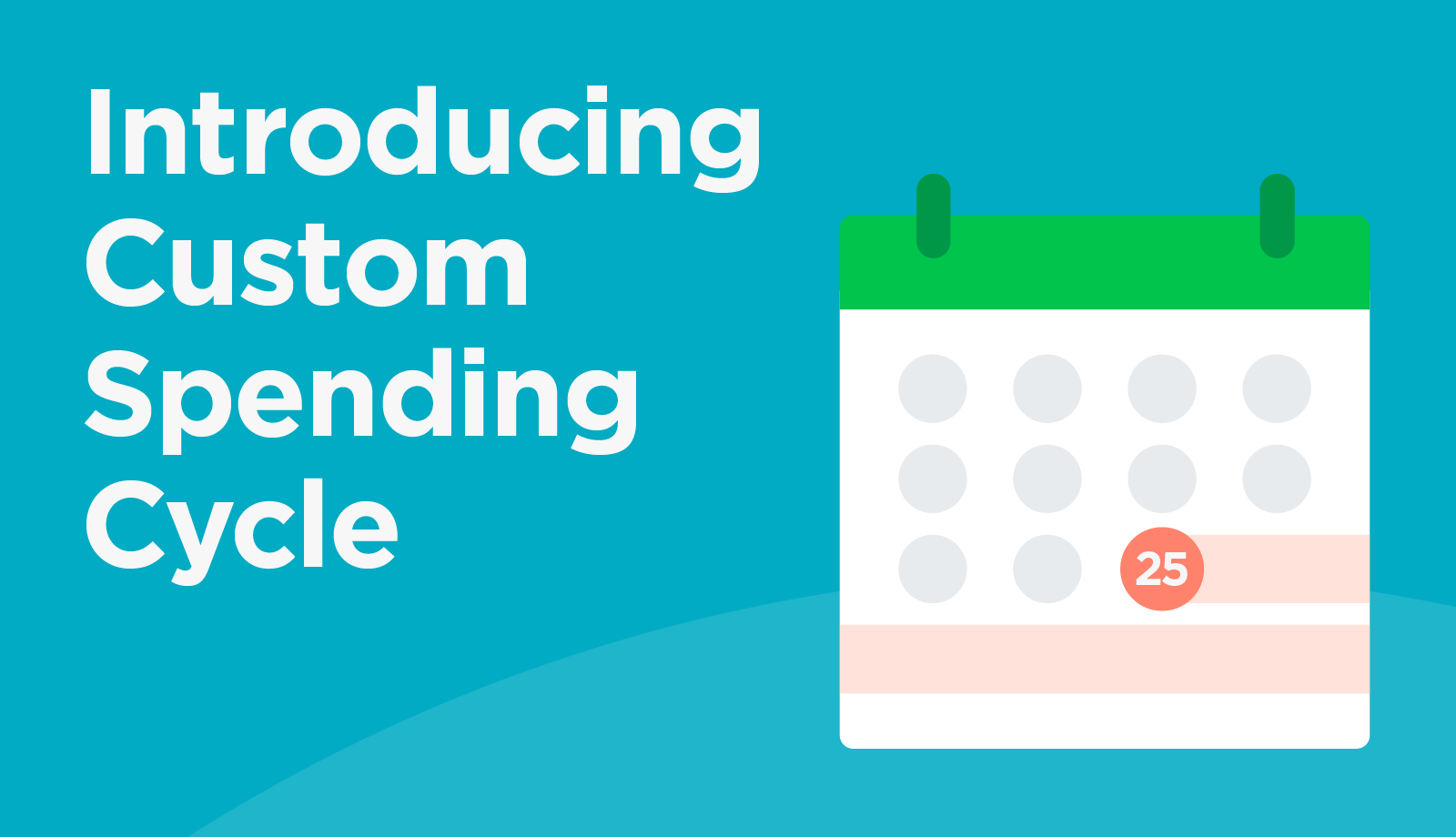 Custom Spending Cycle feature is now available!