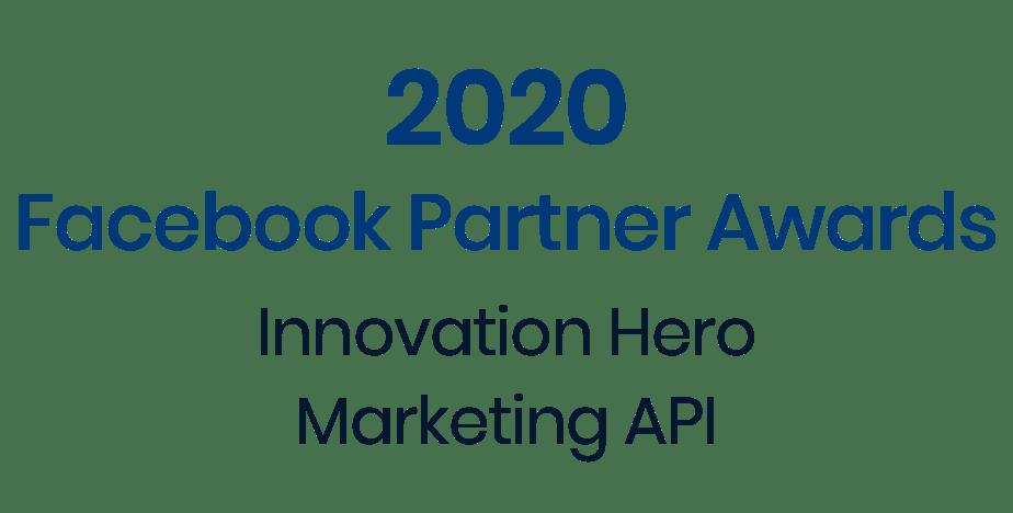 2020 Facebook Partner Awards - Innovation Hero Marketing API