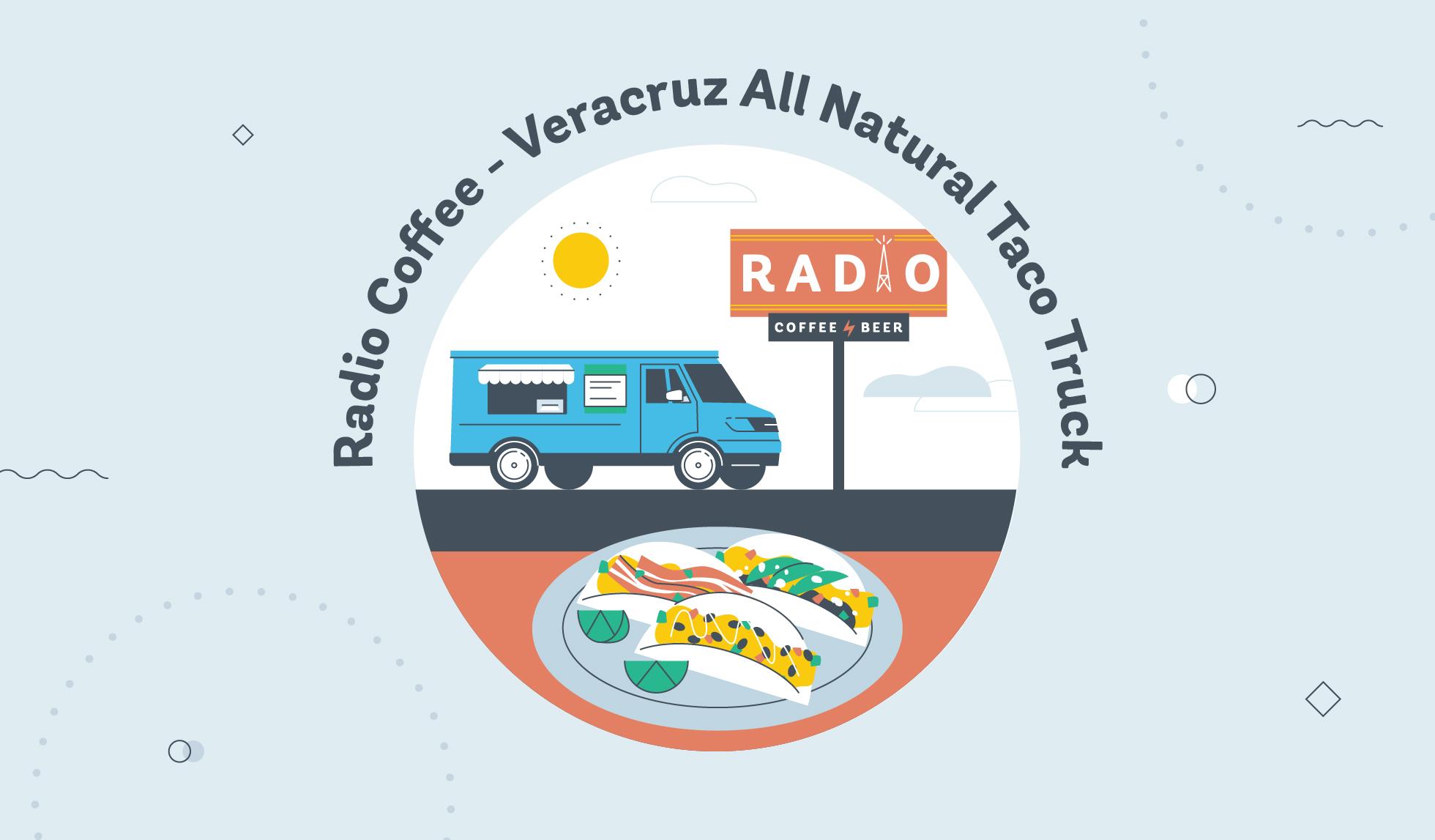 Radio Coffee - Veracruz Al Natural Taco Truckgraphic