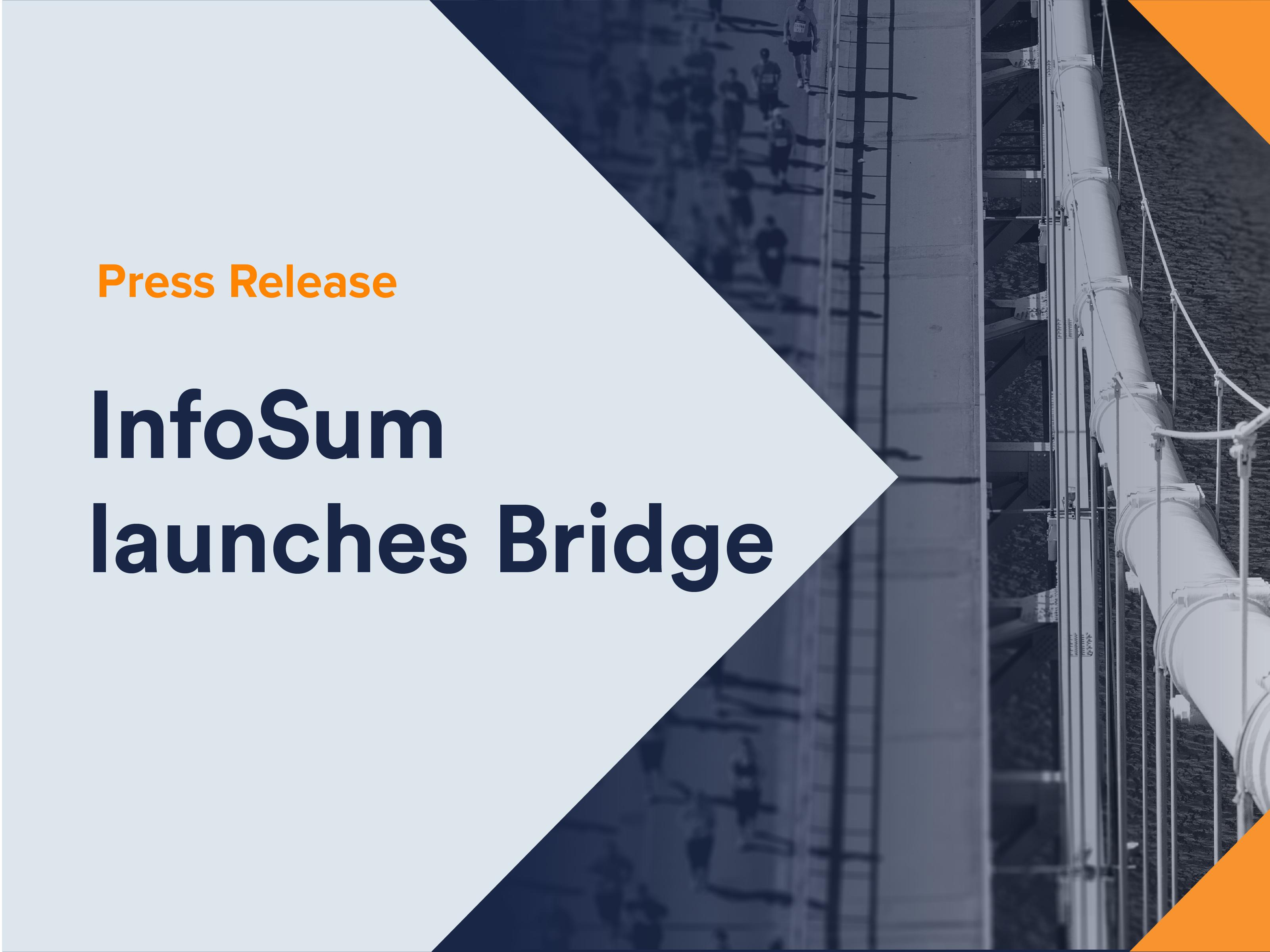 InfoSum launches 'InfoSum Bridge', a new privacy-centric solution