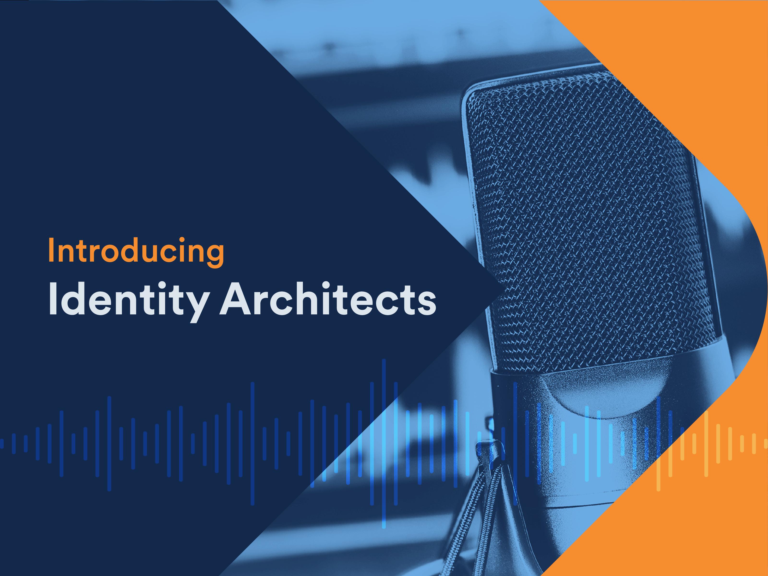 Introducing Identity Architects