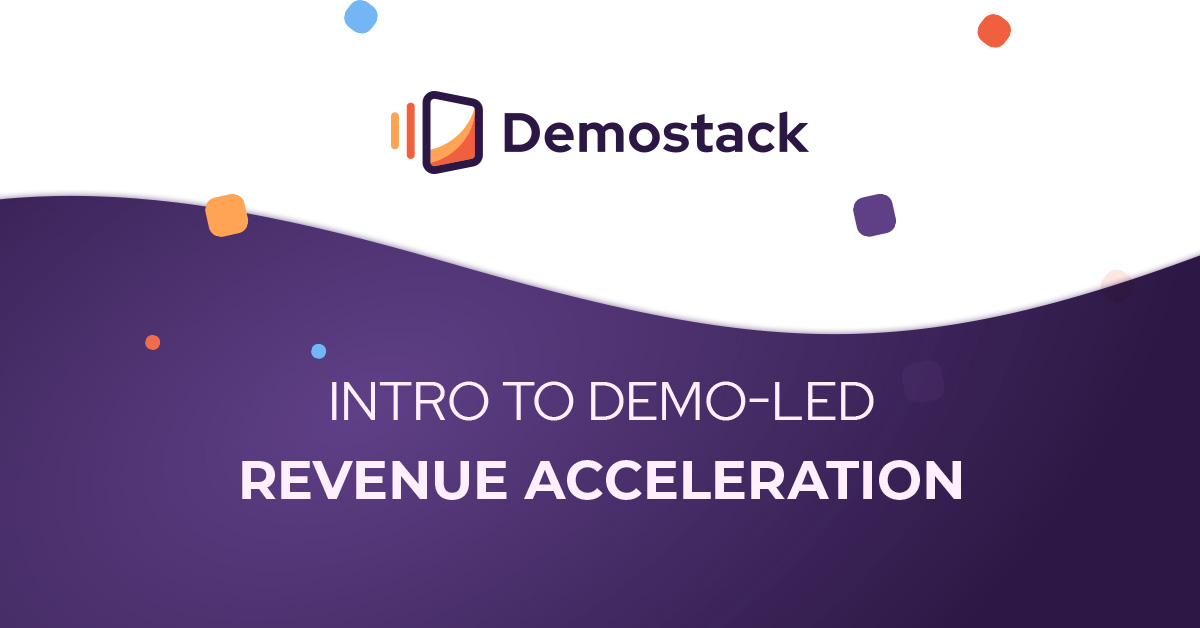 """An intro to """"Demo-Led Revenue Acceleration"""""""