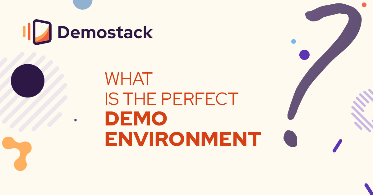 How to create the perfect demo environment