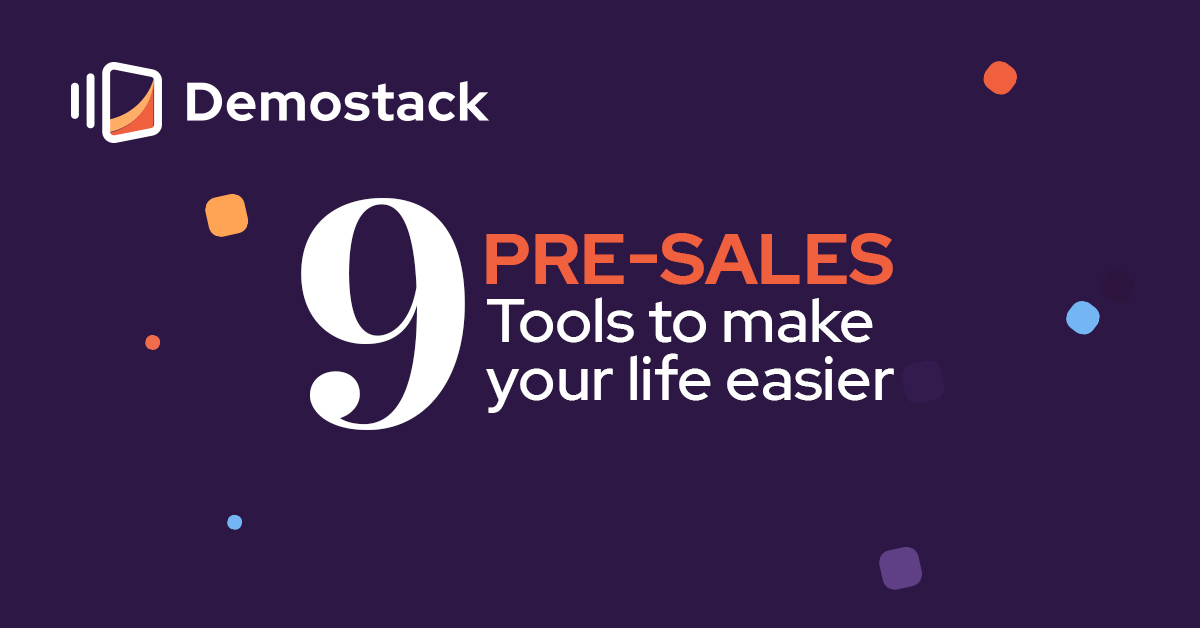 9 pre-sales tools to make your life easier