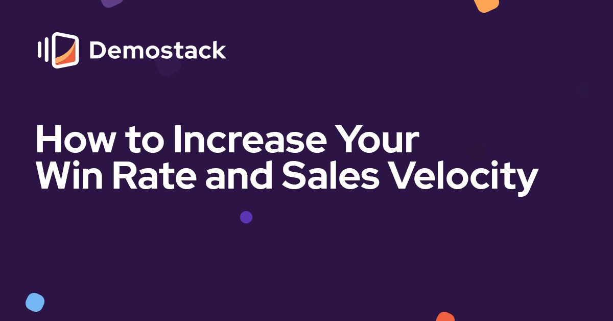 How to increase your win rate and sales velocity