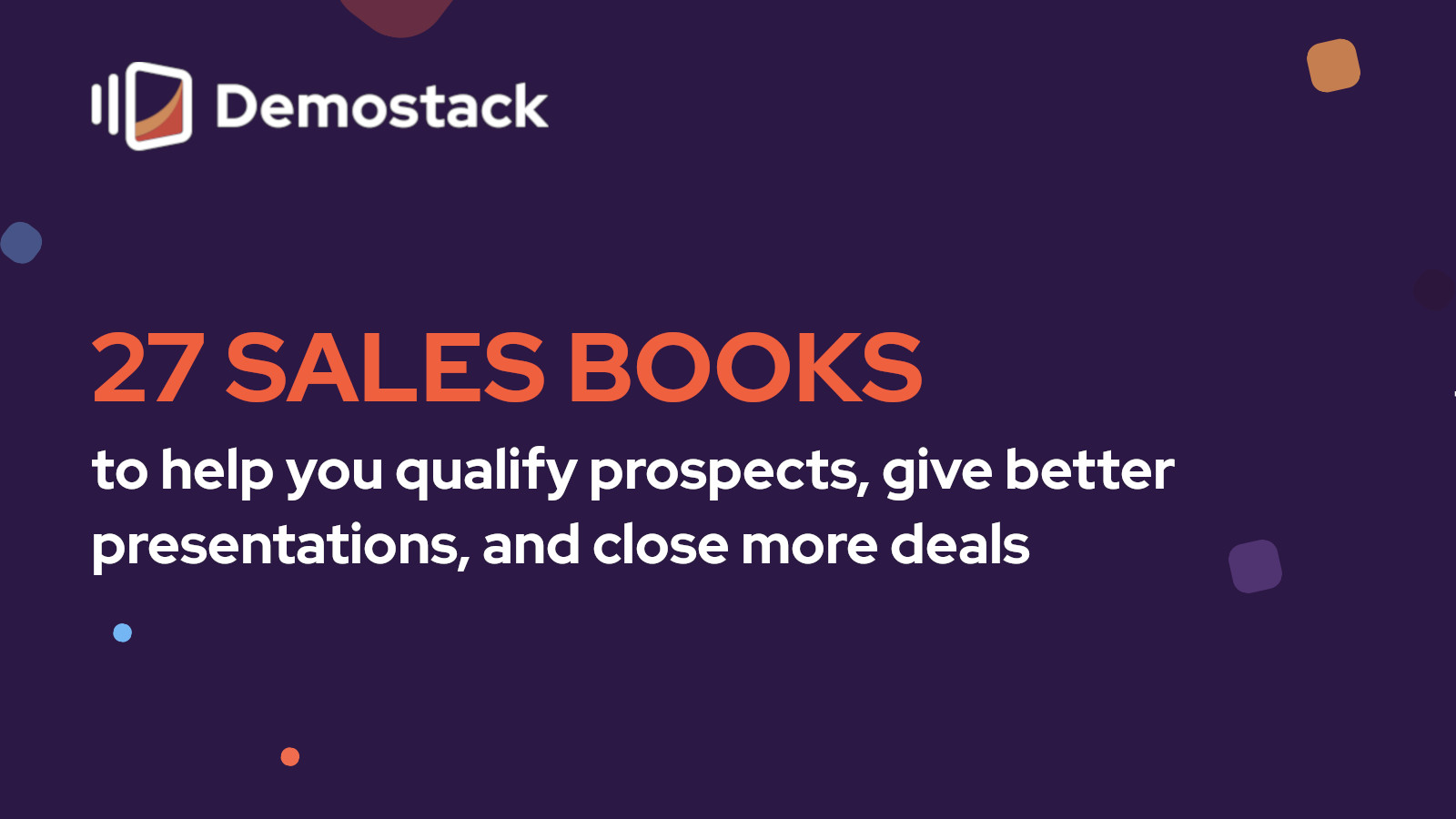 27 Must-read sales books to help you qualify prospects, give better presentations, and close more deals