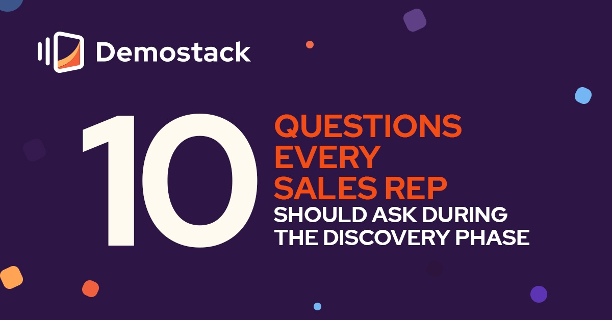 The discovery phase: 10 questions every sales rep should ask at the start of the sales process