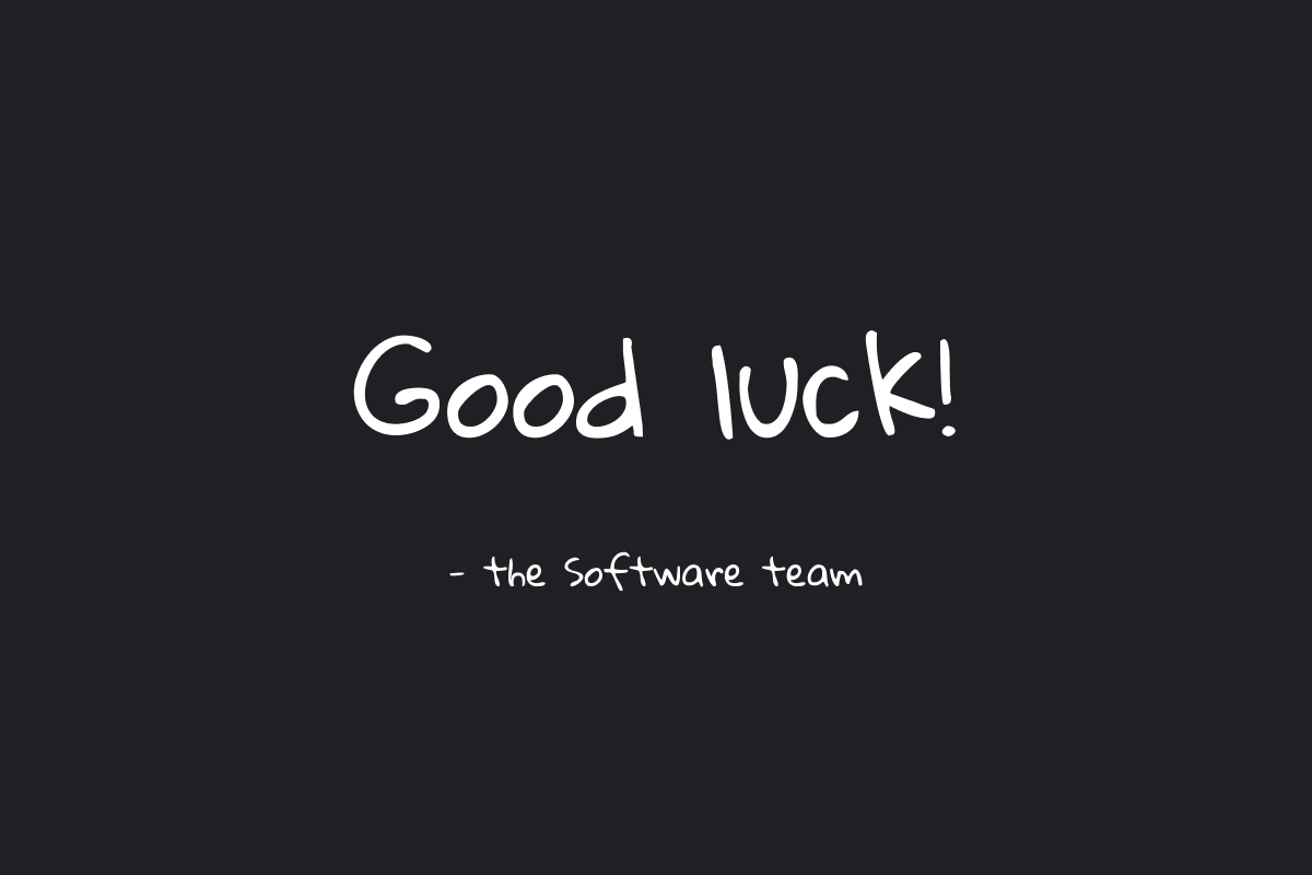 Good luck from the Software team