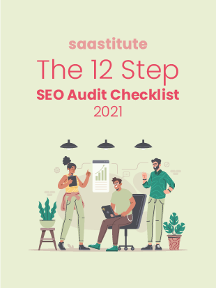 The 12 Step SEO Audit Checklist for 2021