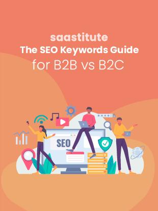 The SEO Keywords Guide for B2B vs B2C
