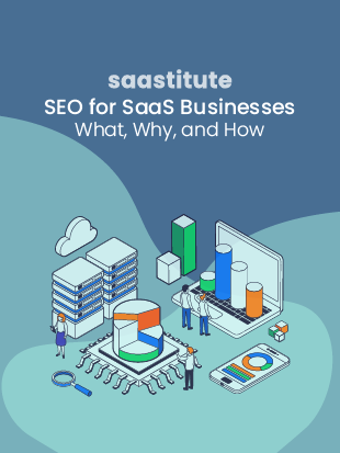 SEO for SaaS Businesses: What, Why, and How