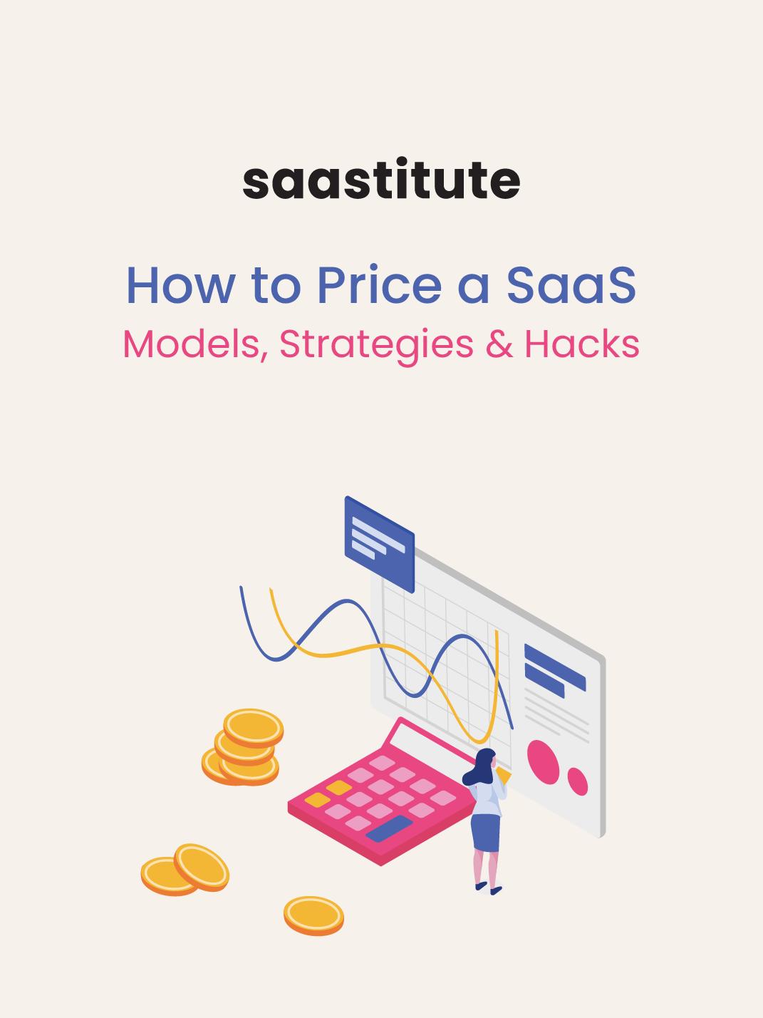 Pricing a SaaS: Models, Strategies & Hacks