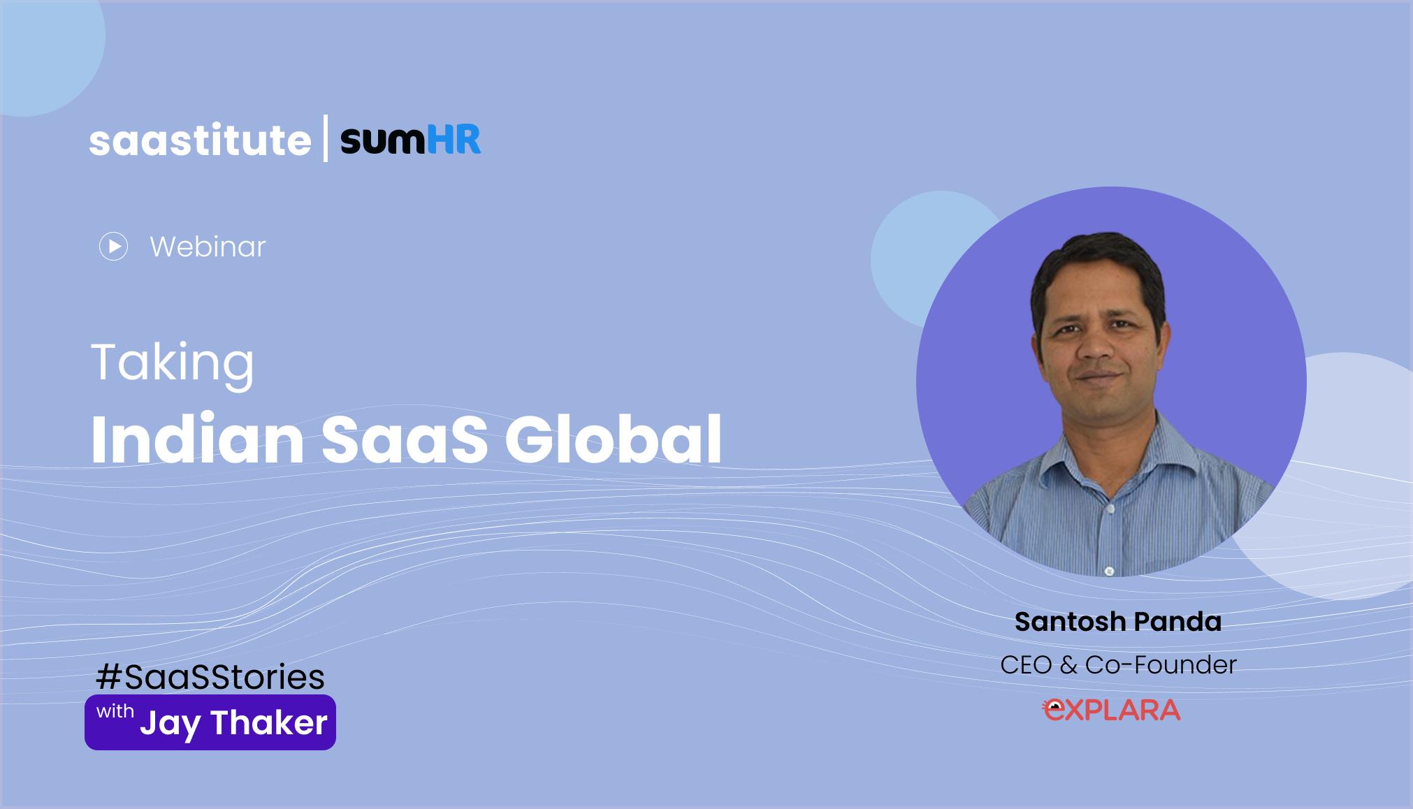 Taking your Indian SaaS overseas- In Conversation with Santosh Panda of Explara