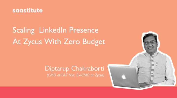 Scaling LinkedIn Presence At Zycus With Zero Budget