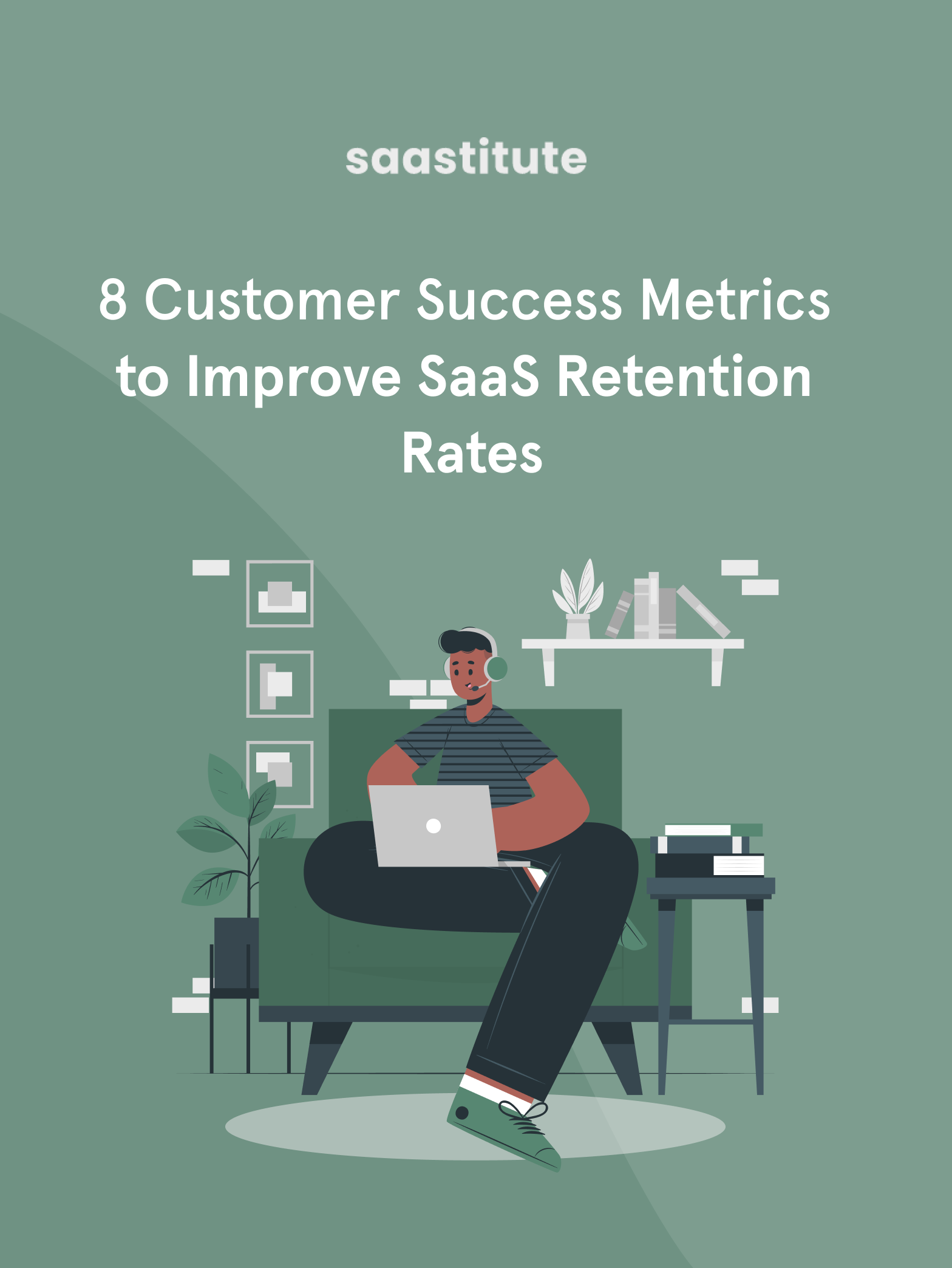 8 Customer Success Metrics to Improve your SaaS Retention