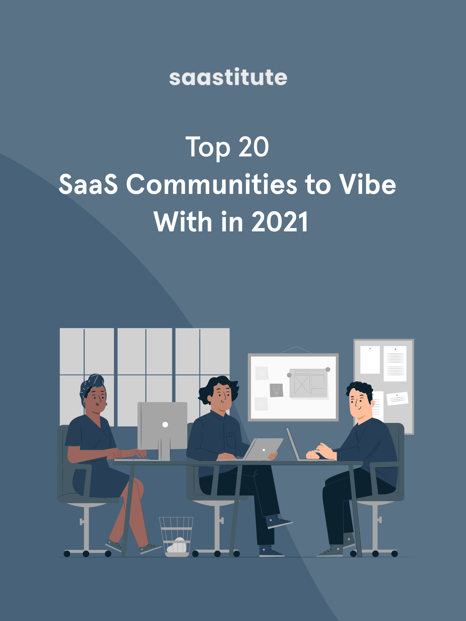 Top 20 SaaS Communities to Vibe With in 2021