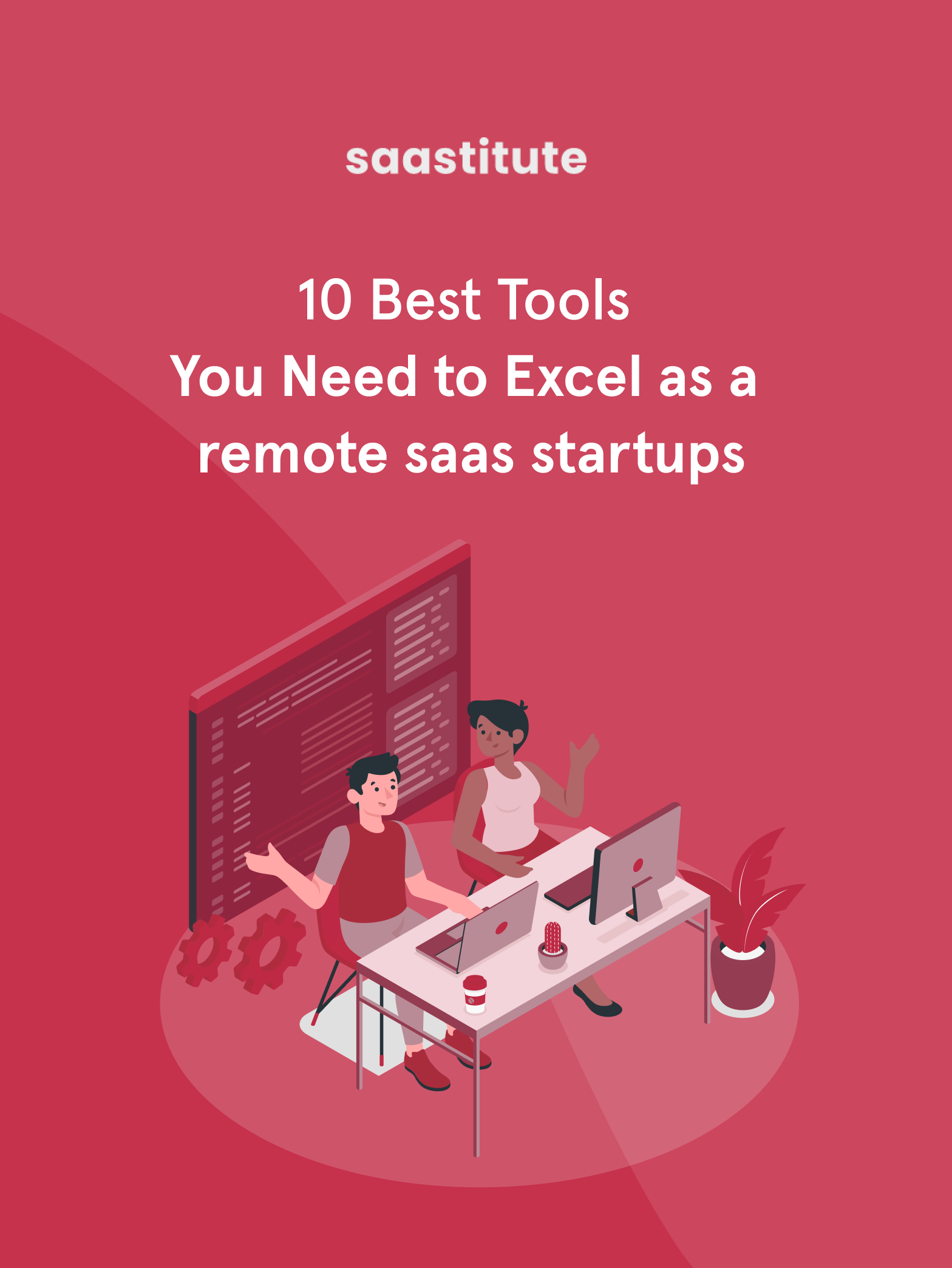 10 Best Tools You Need to Excel as a Remote SaaS Startup