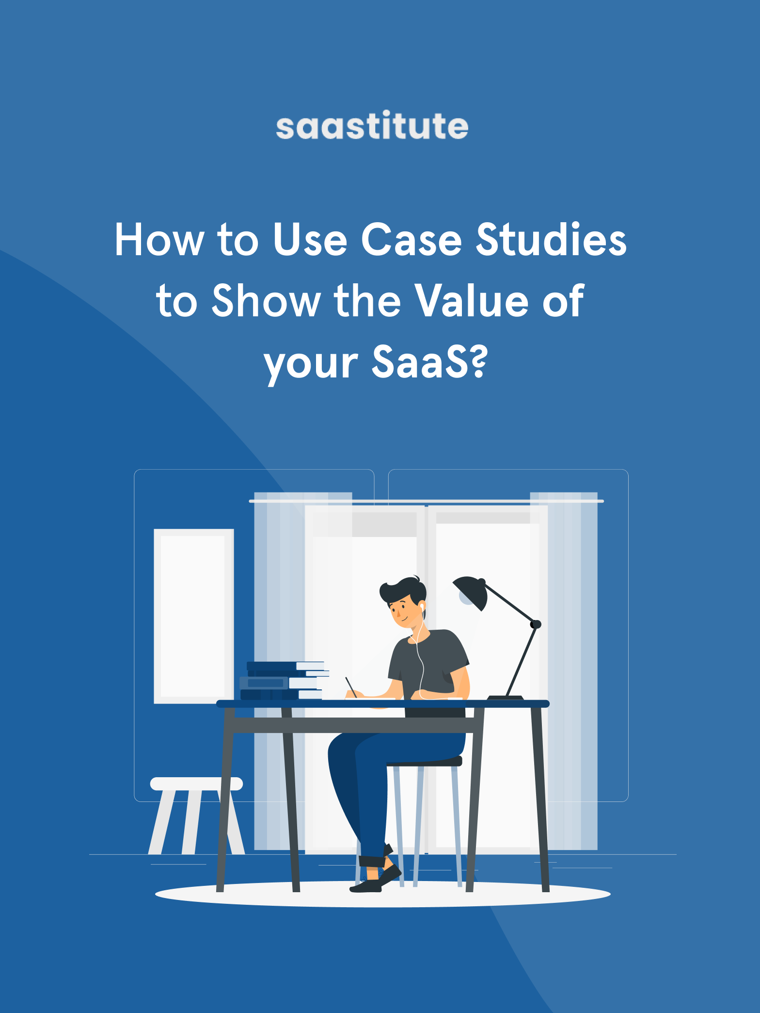 How to Use Case Studies to Show the Value of your SaaS?