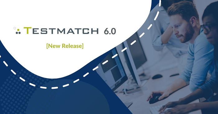 New Release: TestMatch v6.0