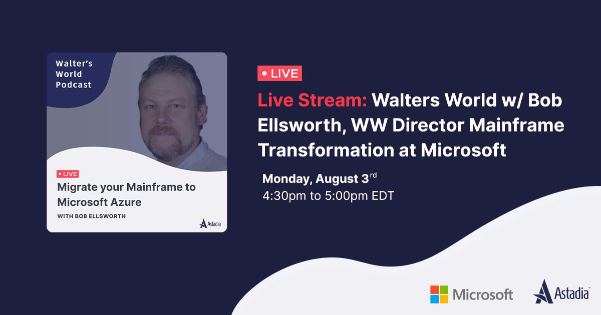 Mainframe Modernization to Microsoft Azure with Bob Ellsworth | Live Stream